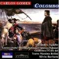 A.C.Gomes: Colombo (5/19,21/2006) / Silvio Barbato(cond), Orchestra & Chorus of the Teatro Massimo Bellini, Alexandru Agache(Br), Rossana Potenza(S), etc