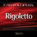 Verdi: Rigoletto (Complete without the Voice of Duke)