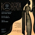 Jerome Kern: Roberta - A Musical Comedy in Two Acts