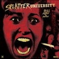 Splatter University [Blood Splatter Vinyl]
