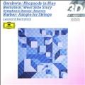 Gershwin: Rhapsody in Blue; Bernstein: On the Town; Barber: Adagio for Strings Op.11, etc