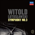 W.Lutoslawski: Concerto for Orchestra, Paroles Tissees, Symphony No.3