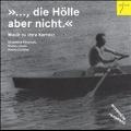 """""""...die Holle aber nicht"""" - Musik zu Imre Kerteez"""