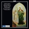 Giacomo Meyerbeer: Hallelujah - The Choral Works