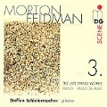 M.Feldman: The Late Piano Works Vol.3 - Piano, Palais de Mari / Steffen Schleiermacher
