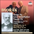 Dvorak: Songs My Great-Grandfather Taught Me