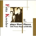 Fritz Kreisler plays Short Pieces