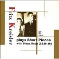Fritz Kreisler plays Short Pieces