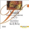Vivaldi: Violin Concertos / Banfalvi, Botvay,