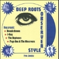 Deep Roots Observer Style<限定盤>