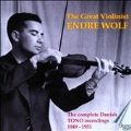 Great Violinist - Endre Wolf - Complete Danish TONO Recordings 1949-1951