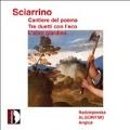 S.Sciarrino: Cantiere del Poema, Tre Duetti con l'Eco, L'Altro Giardino