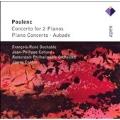 POULENC:CONCERTO FOR 2 PIANOS/PIANO CONCERTO/AUBADE:FRANCOIS-RENE DUCHABLE(p)/JEAN-PHILIPPE COLLARD(p)/JAMES CONLON(cond)/ROTTERDAM PHILHARMONIC ORCHESTRA