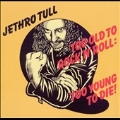Too Old To Rock N Roll : Too Young To Die [Remastered + Bonus Tracks]