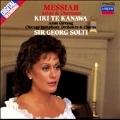 Handel: Messiah / Sir Georg Solti, Kiri Te Kanawa