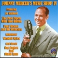 Johnny Mercer's Music Shop IV