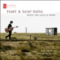 Faure, Saint-Saens: Works for Cello & Piano