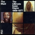 The Man ! : The Ultimate Isaac Hayes 1969 - 1977
