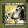 The Winner : The Roots Of Gregory Isaacs 1974-1978