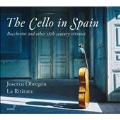 The Cello in Spain - Boccherini and Other 18th-Century Virtuosi