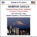"Morton Gould: Concerto Grosso from ""Audubon"", Formations, Cinerama Holiday"
