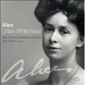 Gillian Whitehead: Alice, Karohirohi, The Improbable Ordered Dance