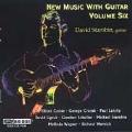 New Music with Guitar Vol 6 / David Starobin, et al
