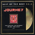 Journey's Greatest Hits: Best of the Best Gold