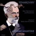 Tchaikovsky: Rare Transcriptions & Paraphrases Vol.2 - Music from the Ballets