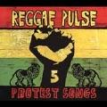 Reggae Pulse 5: Protest Songs