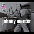Mosaic Select: Johnny Mercer<数量限定盤>