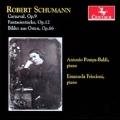 Schumann: Carnaval Op.9, Fantasiestucke Op.12, Bilder aus Osten Op.66