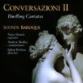 Conversazioni II - Duelling Cantatas