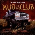 Mud In The Club Vol.1