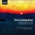 The Evening Hour - British Choral Music from the 16th and 20th Centuries