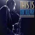 This Is Eric Dolphy [Box]