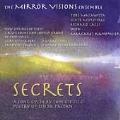 Secrets / The Mirror Visions Ensemble