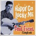 Happy Go Lucky Me: The Paul Evans Songbook