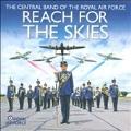 ロイヤル・エア・フォース・セントラル・バンド/Reach For The Skies [2747512]