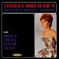 Teresa Brewer's Greatest Hits in Stereo / Don't Mess with Tess