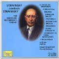 Stravinsky conducts Stravinsky - The American Recordings
