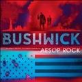 Bushwick<限定盤>