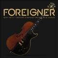 Foreigner With The 21st Century Symphony Orchestra & Chorus [CD+DVD+2LP]<限定盤>