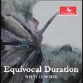 Equivocal Duration ~ スタッキー、ブレル、リトル、マクロスキー: 室内楽作品集