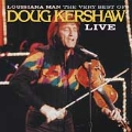 Louisiana Man: The Best Of Doug Kershaw Live