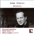 FEDELE:MIXTIM -MUSIC FOR ENSEMBLE:GIARDINO DI GIADA II/NOTTURNO/ETC:MARCO ANGIUS(cond)/ENSEMBLE ALGORITMO/ETC