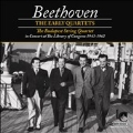 Beethoven: The Early Quartets - In Concert at the Library of Congress 1943-1962