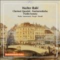 Walter Rabl: Clarinet Quartet, Fantasiestucke, Violin Sonata