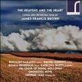 天国と心 J.F.ブラウン: 合唱と管弦楽作品集