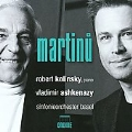 Martinu: Overture H.345, Piano Concerto No.2 H.237, etc / Robert Kolinsky, Vladimir Ashkenazy, Basel SO